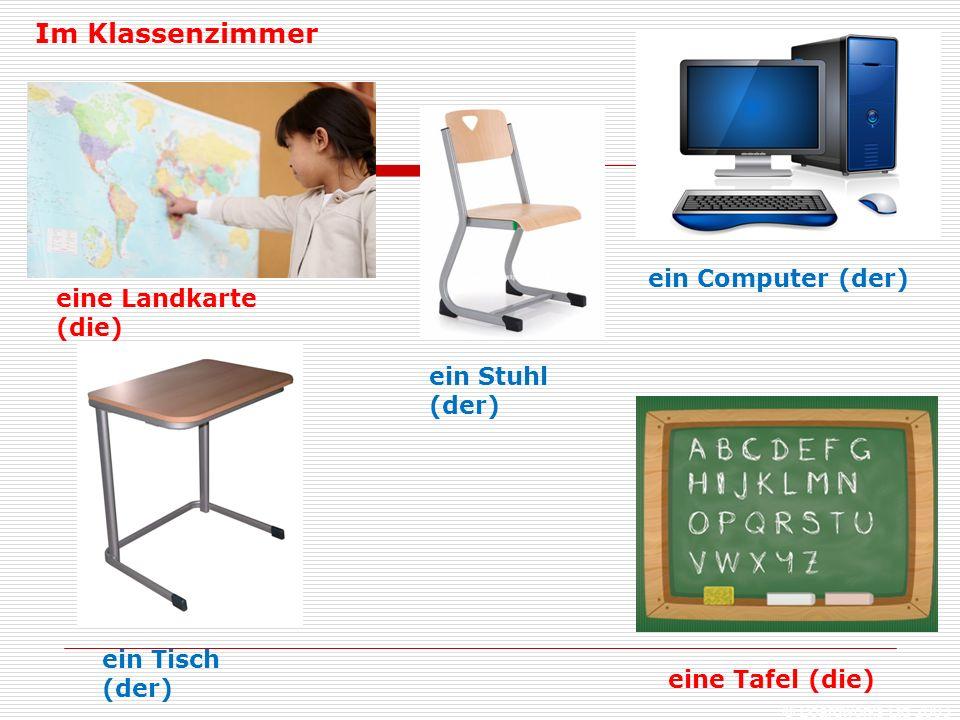 Im Klassenzimmer ein Computer (der) eine Landkarte (die)