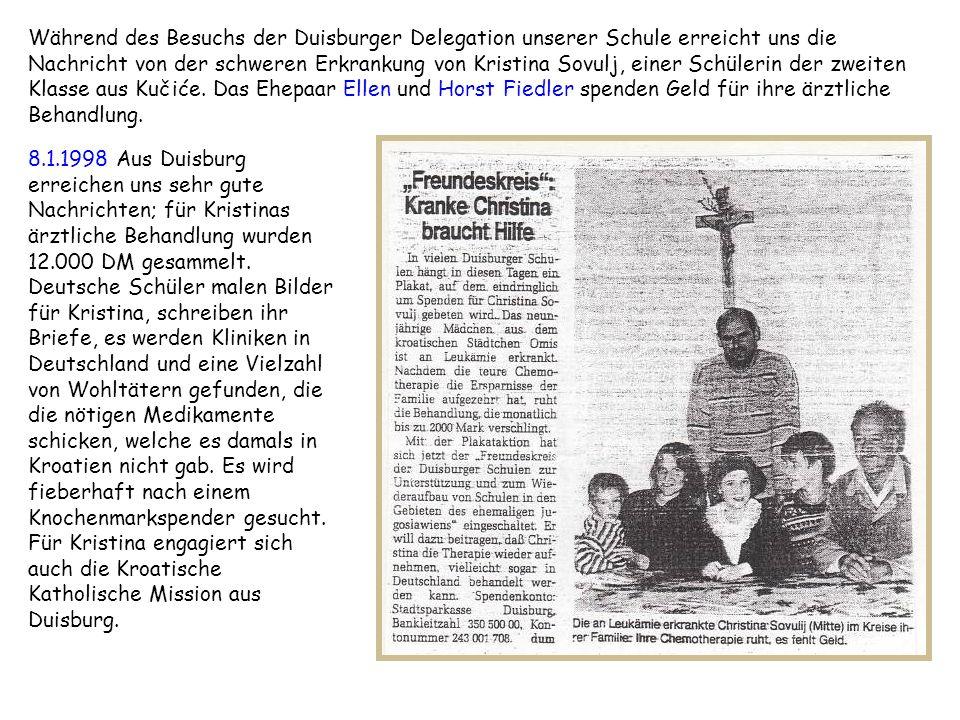 Während des Besuchs der Duisburger Delegation unserer Schule erreicht uns die Nachricht von der schweren Erkrankung von Kristina Sovulj, einer Schülerin der zweiten Klasse aus Kučiće. Das Ehepaar Ellen und Horst Fiedler spenden Geld für ihre ärztliche Behandlung.