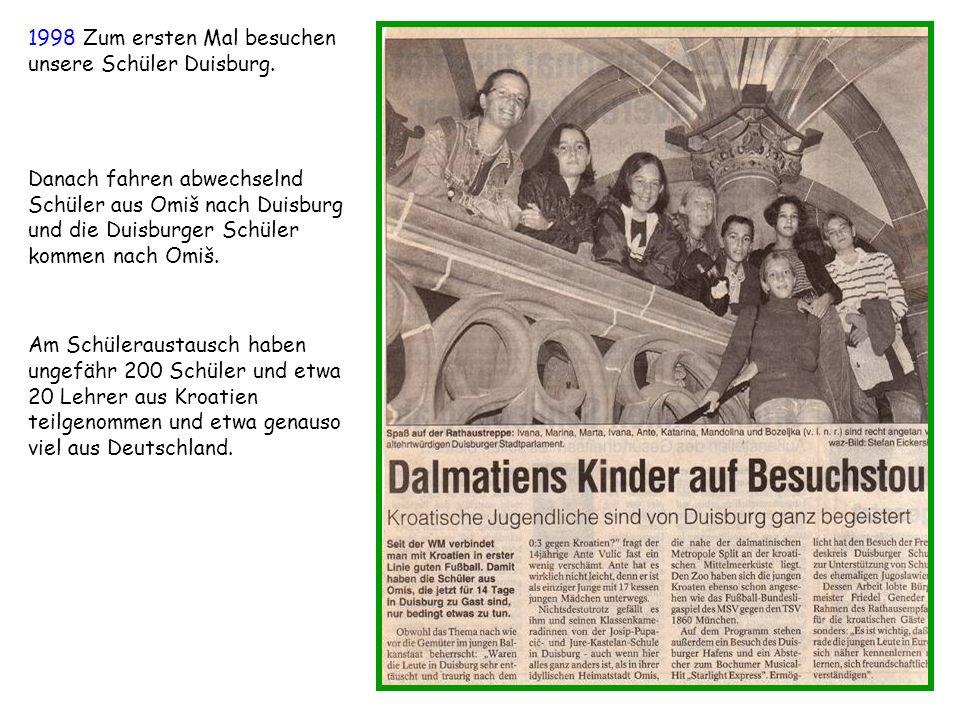 1998 Zum ersten Mal besuchen unsere Schüler Duisburg.