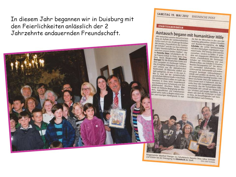 In diesem Jahr begannen wir in Duisburg mit den Feierlichkeiten anlässlich der 2 Jahrzehnte andauernden Freundschaft.