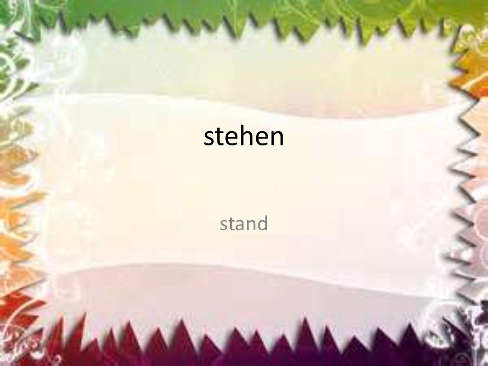 stehen stand