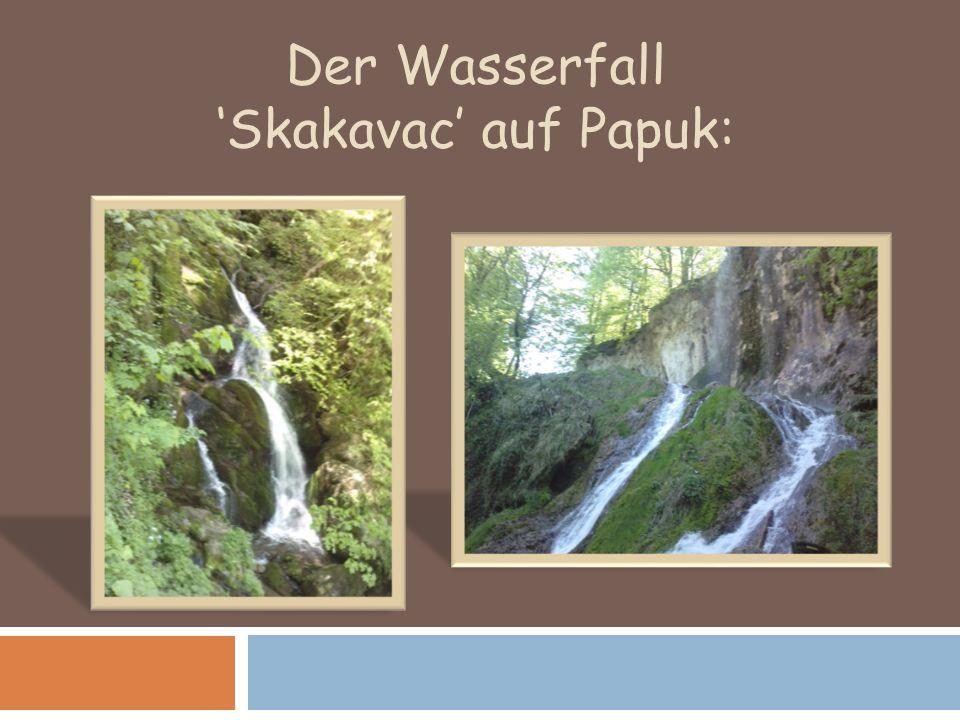 Der Wasserfall 'Skakavac' auf Papuk: