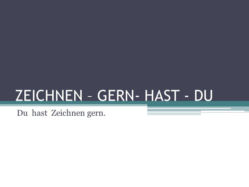 ZEICHNEN – GERN- HAST - DU