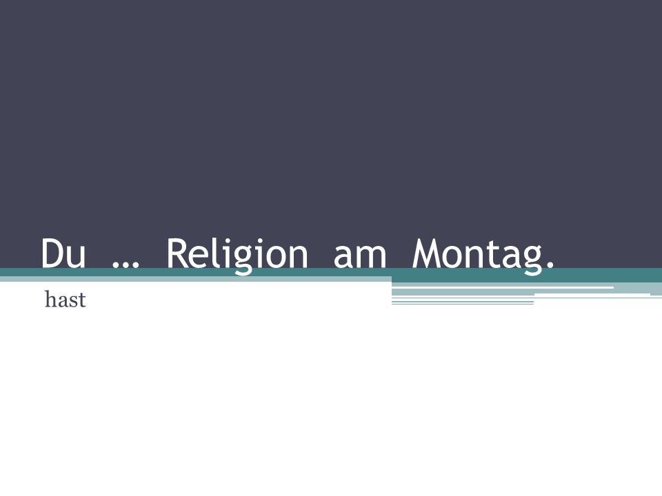 Du … Religion am Montag. hast