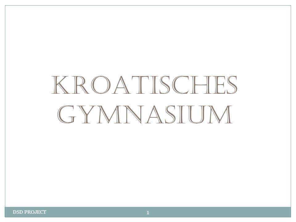KROATISCHES GYMNASIUM DSD PROJECT