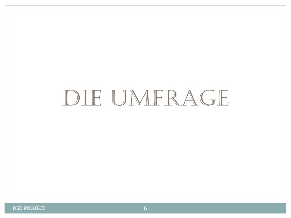 DIE UMFRAGE DSD PROJECT