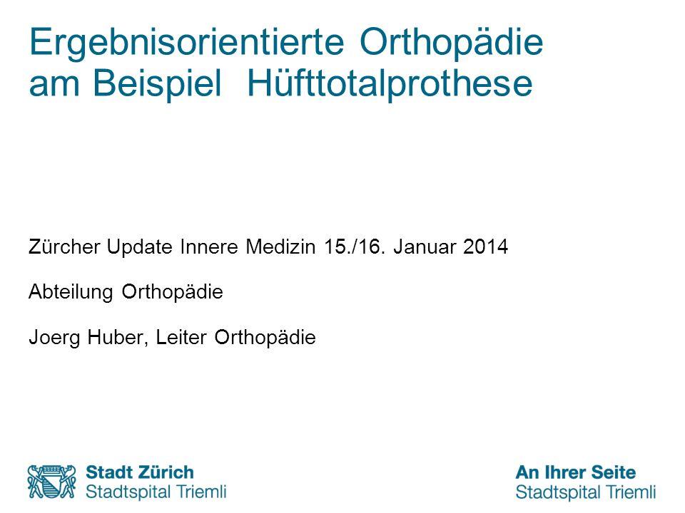 Ergebnisorientierte Orthopädie am Beispiel Hüfttotalprothese
