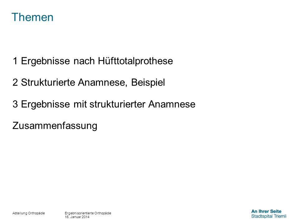 Themen 1 Ergebnisse nach Hüfttotalprothese 2 Strukturierte Anamnese, Beispiel 3 Ergebnisse mit strukturierter Anamnese Zusammenfassung