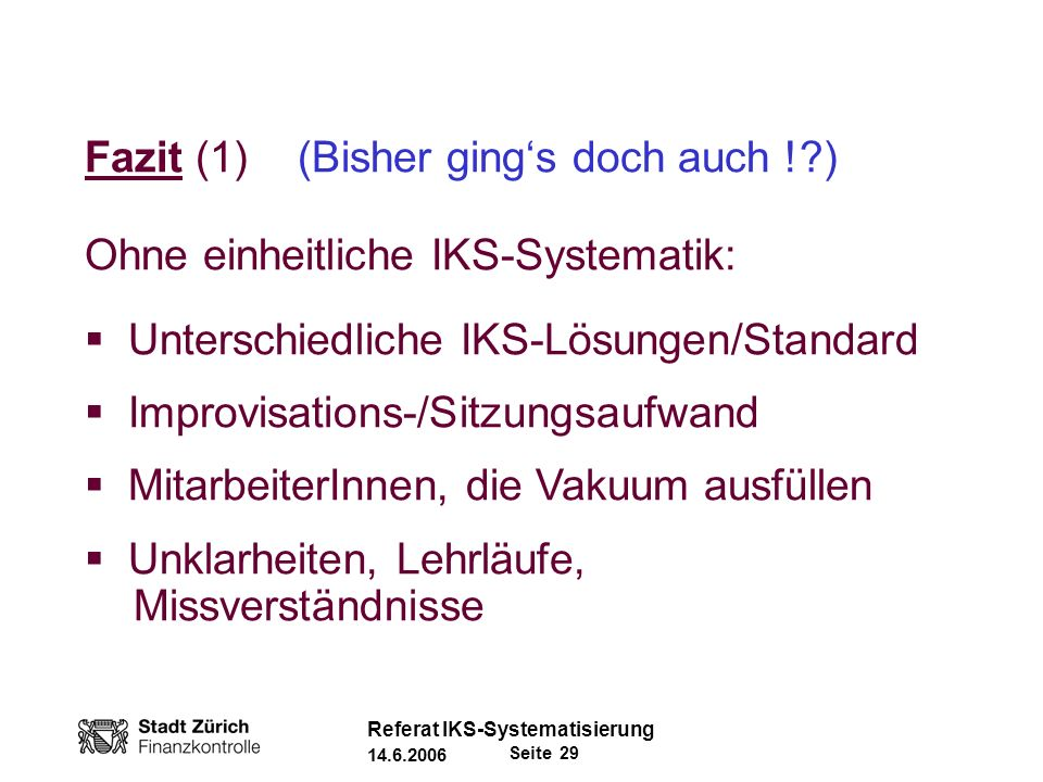 Fazit (1) (Bisher ging's doch auch ! )
