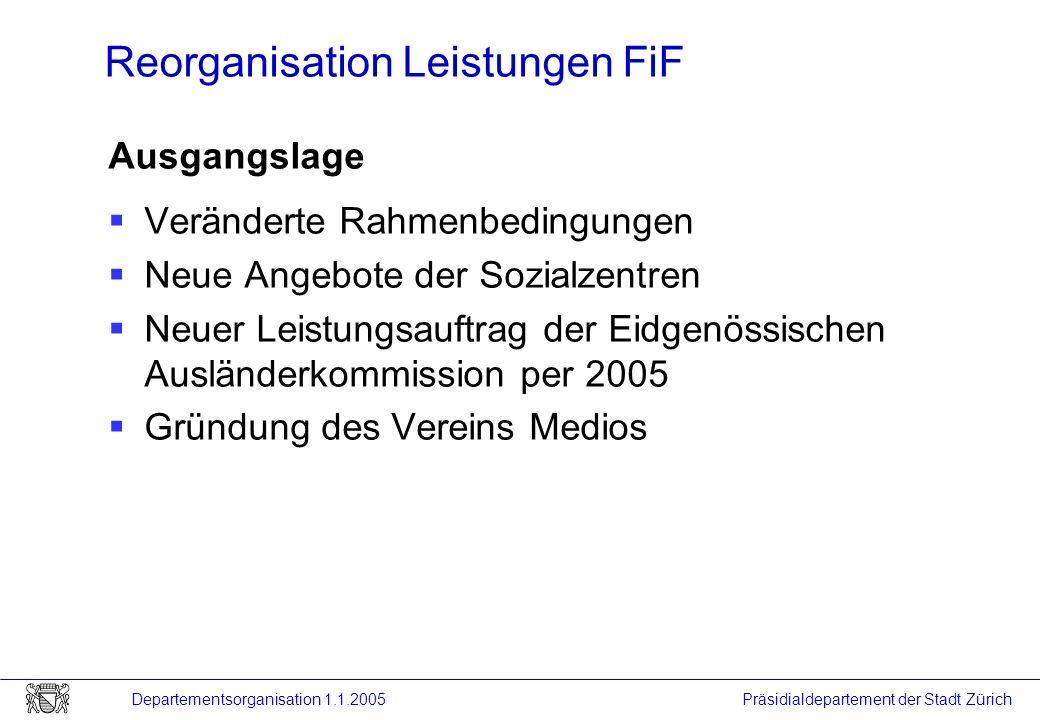 Reorganisation Leistungen FiF