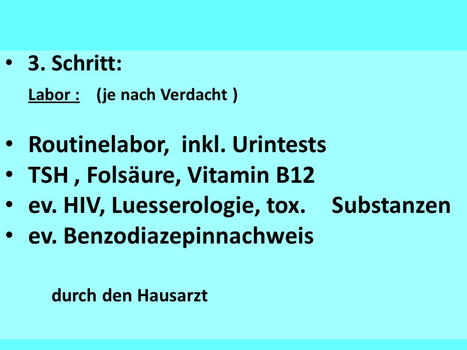 Labor : (je nach Verdacht ) Routinelabor, inkl. Urintests