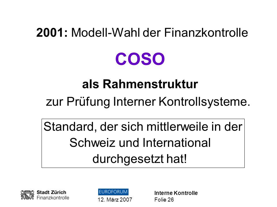 COSO als Rahmenstruktur zur Prüfung Interner Kontrollsysteme.