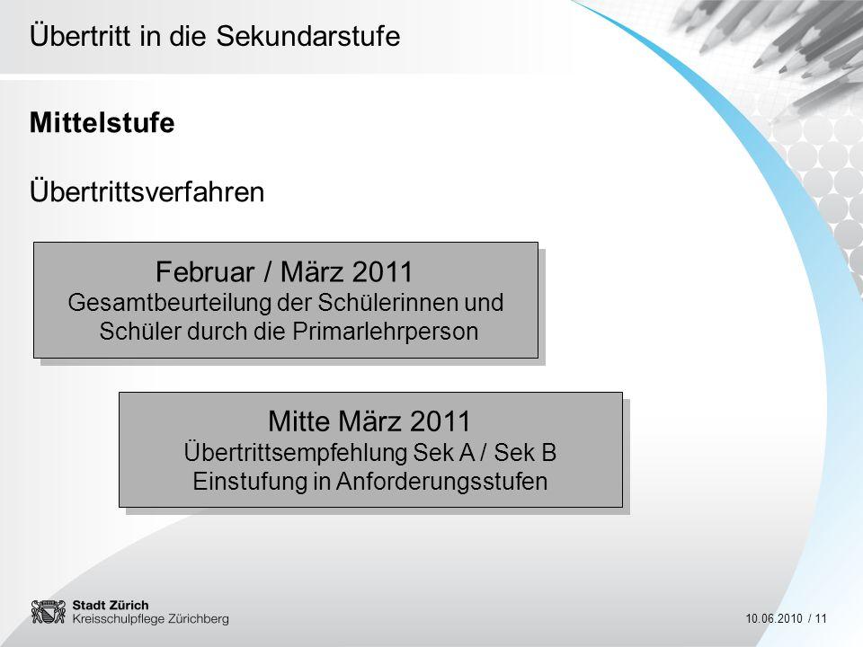 MittelstufeÜbertrittsverfahren. Februar / März 2011 Gesamtbeurteilung der Schülerinnen und Schüler durch die Primarlehrperson.