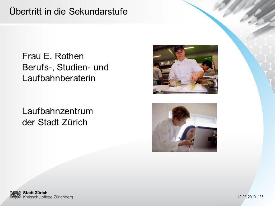Frau E. Rothen Berufs-, Studien- und
