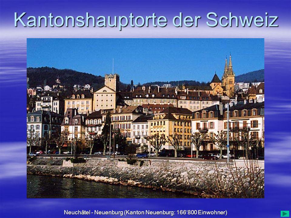Neuchâtel - Neuenburg (Kanton Neuenburg: 166'800 Einwohner)