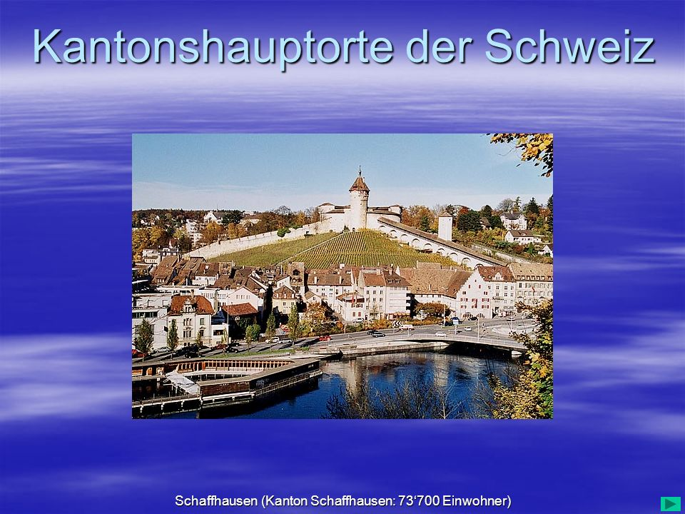 Schaffhausen (Kanton Schaffhausen: 73'700 Einwohner)