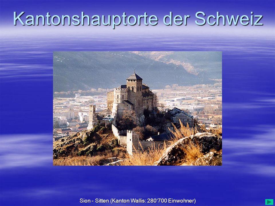 Sion - Sitten (Kanton Wallis: 280'700 Einwohner)
