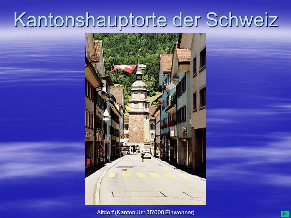 Altdorf (Kanton Uri: 35'000 Einwohner)