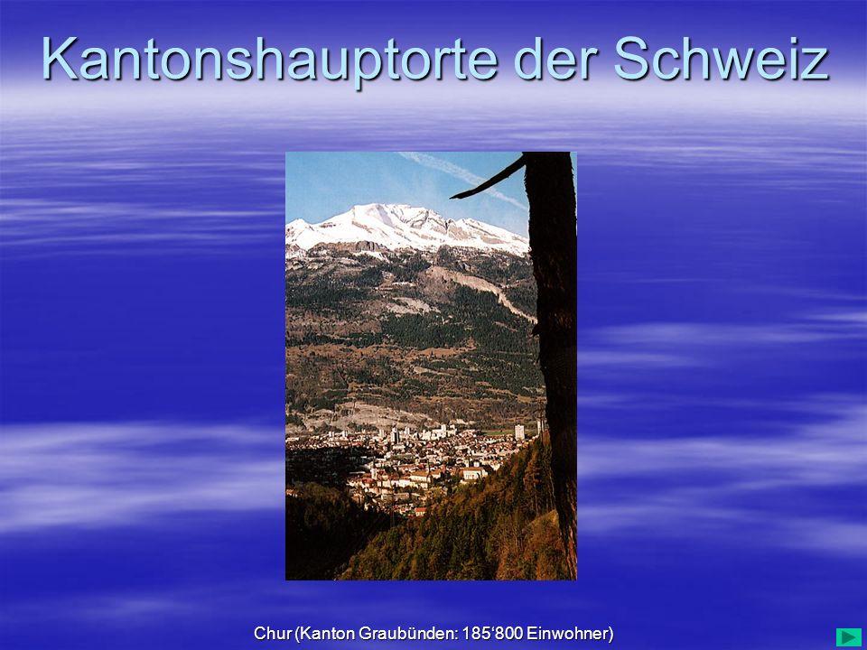 Chur (Kanton Graubünden: 185'800 Einwohner)