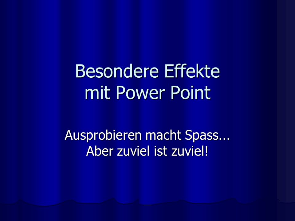Besondere Effekte mit Power Point