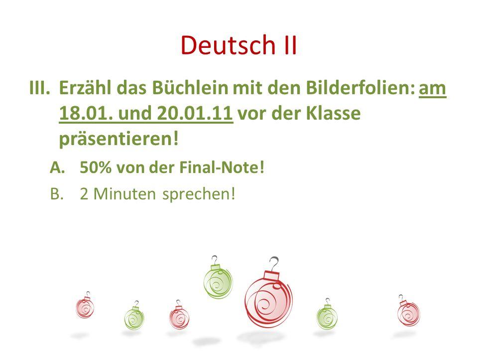 Deutsch II Erzähl das Büchlein mit den Bilderfolien: am 18.01. und 20.01.11 vor der Klasse präsentieren!