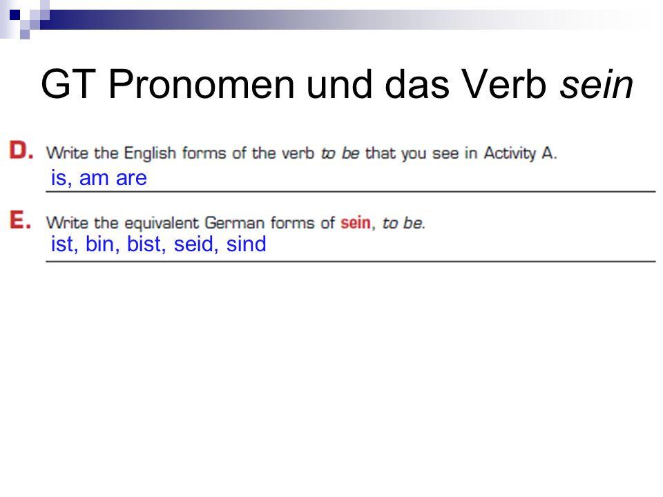 GT Pronomen und das Verb sein