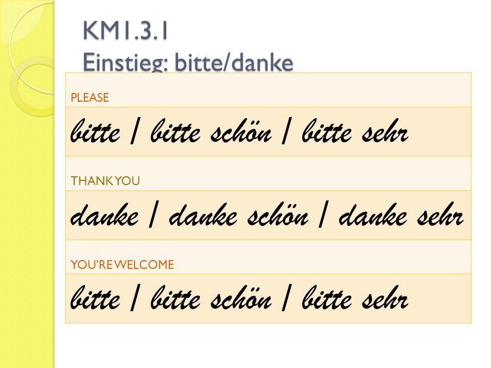 KM1.3.1 Einstieg: bitte/danke