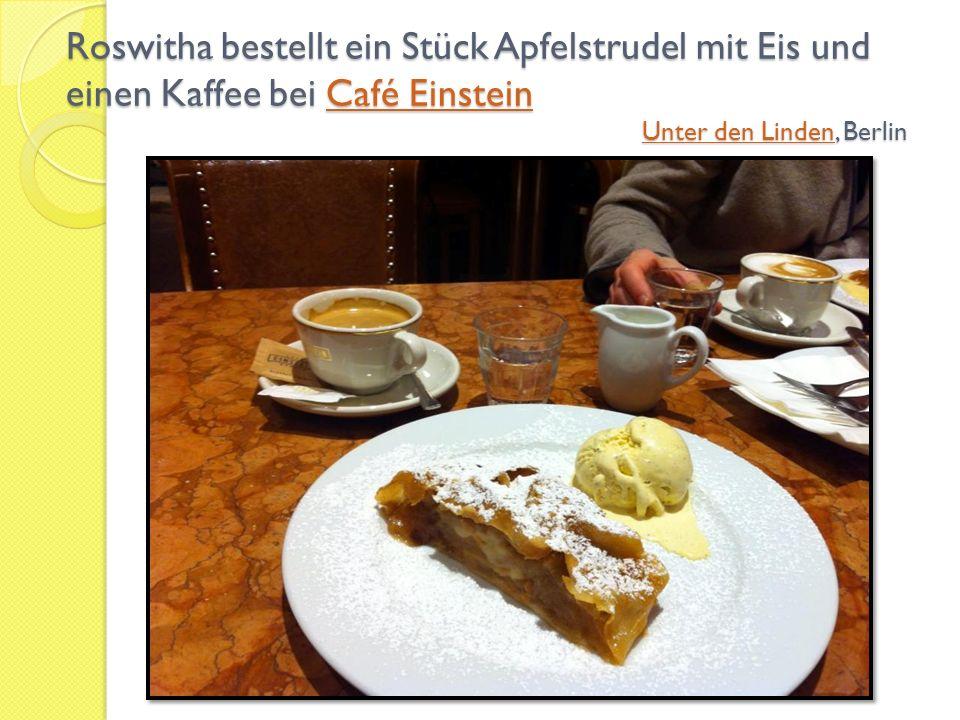 Roswitha bestellt ein Stück Apfelstrudel mit Eis und einen Kaffee bei Café Einstein Unter den Linden, Berlin