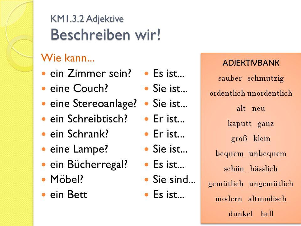 KM1.3.2 Adjektive Beschreiben wir!