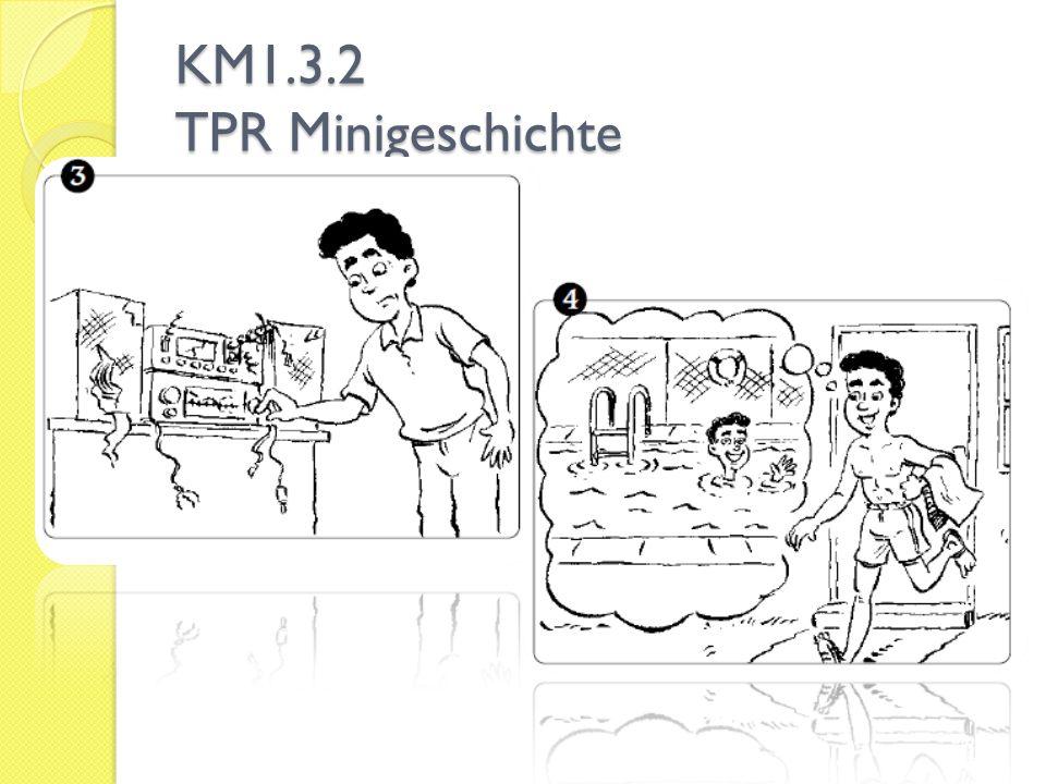KM1.3.2 TPR Minigeschichte Er möchte Musik hören, aber die Stereoanlage ist kaputt.