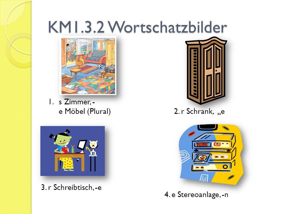 """KM1.3.2 Wortschatzbilder s Zimmer, - e Möbel (Plural) 2. r Schrank, """"e"""