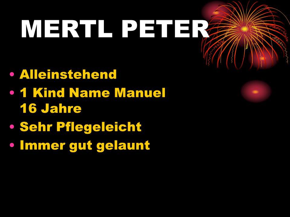MERTL PETER Alleinstehend 1 Kind Name Manuel 16 Jahre