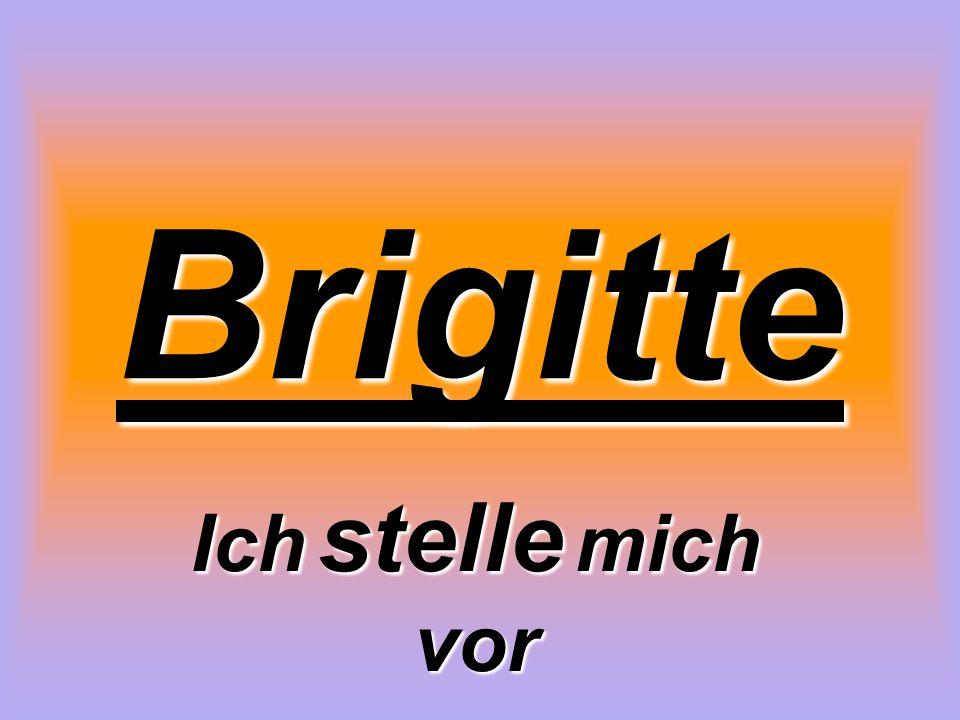 Brigitte Ich stelle mich vor