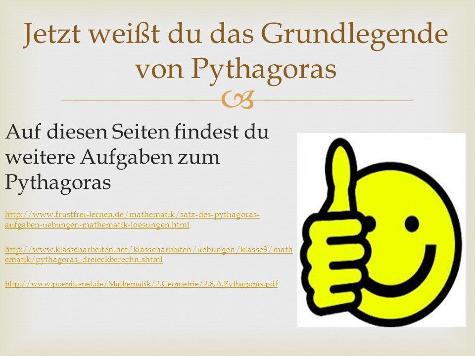 Jetzt weißt du das Grundlegende von Pythagoras