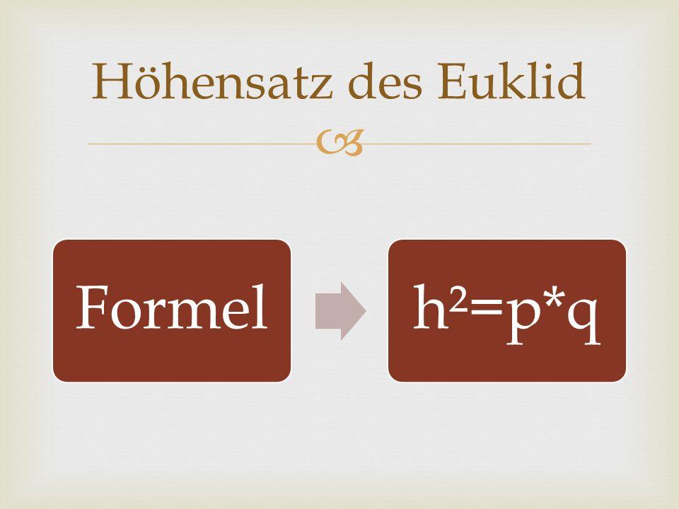 Höhensatz des Euklid Formel h²=p*q