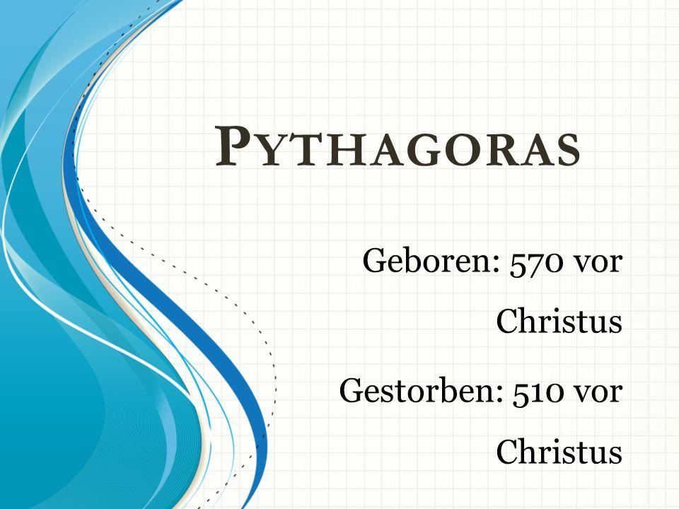Geboren: 570 vor Christus Gestorben: 510 vor Christus