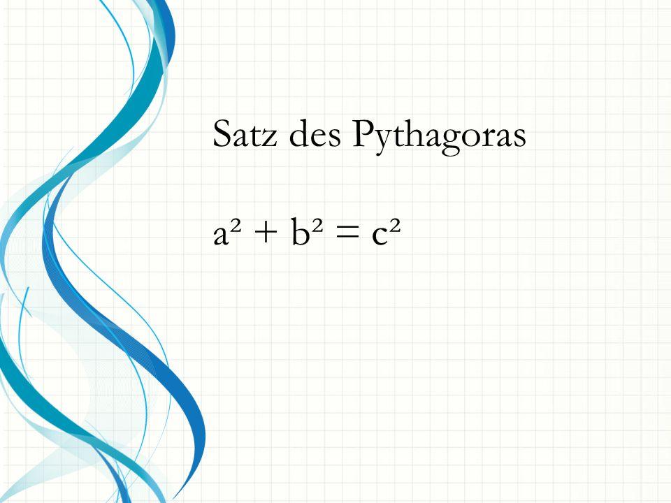 Satz des Pythagoras a² + b² = c²