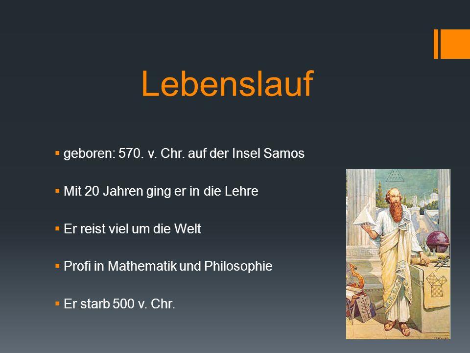 Lebenslauf geboren: 570. v. Chr. auf der Insel Samos