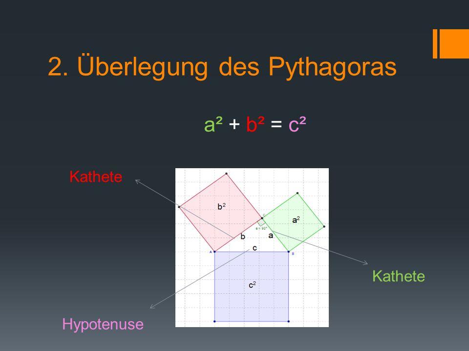 2. Überlegung des Pythagoras