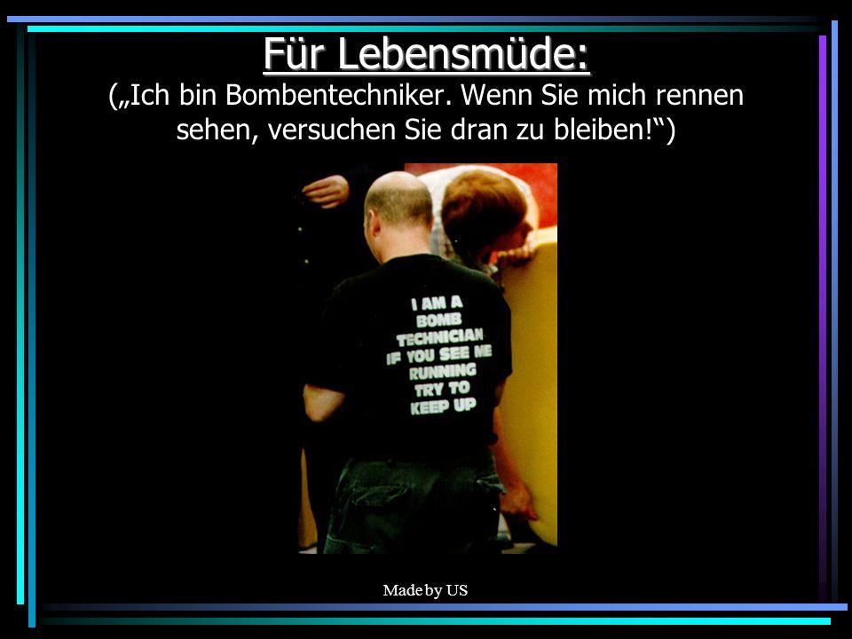 """Für Lebensmüde: (""""Ich bin Bombentechniker"""