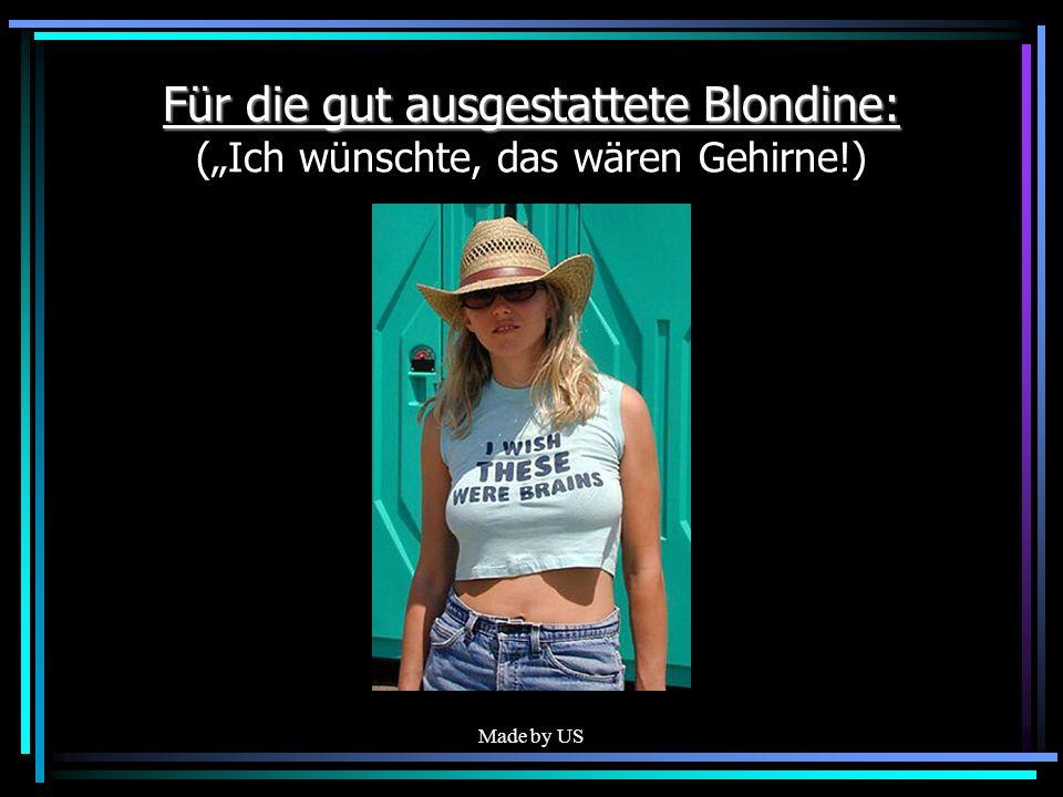 """Für die gut ausgestattete Blondine: (""""Ich wünschte, das wären Gehirne"""
