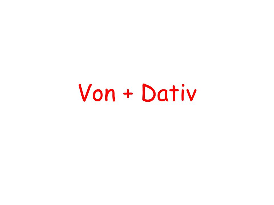 Von + Dativ