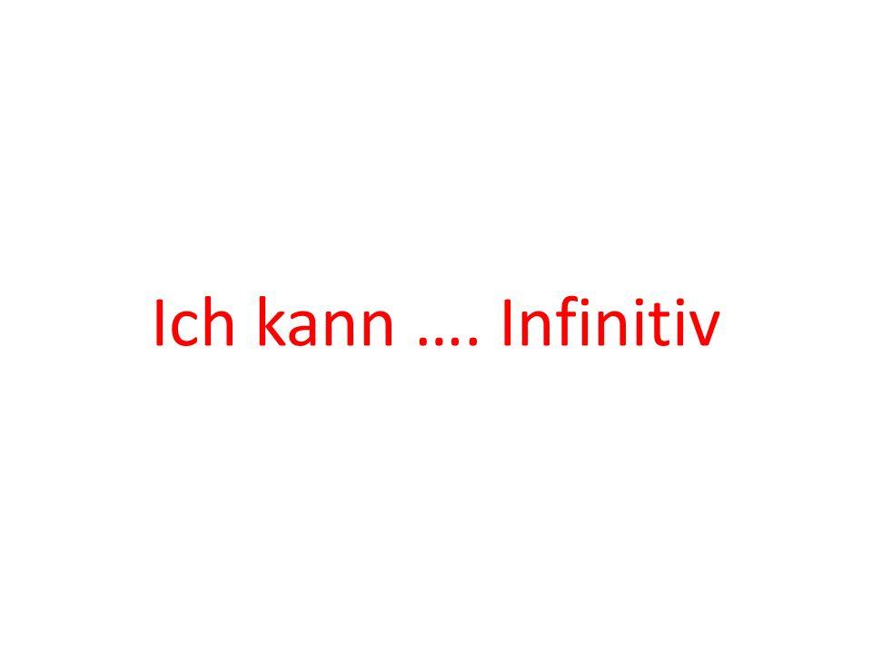 Ich kann …. Infinitiv