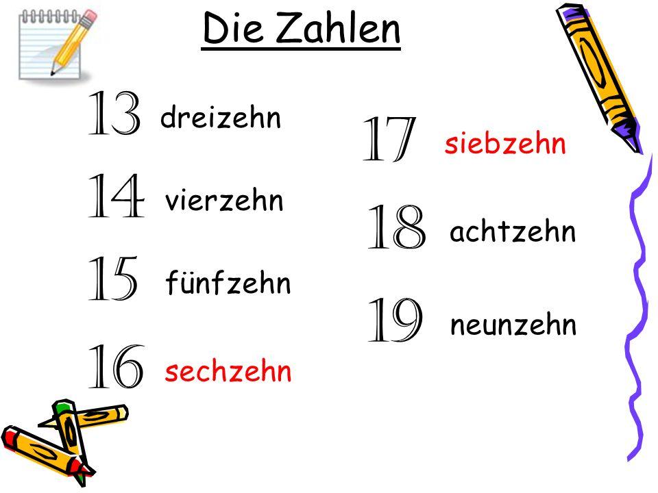 13 17 14 18 15 19 16 Die Zahlen dreizehn siebzehn vierzehn achtzehn