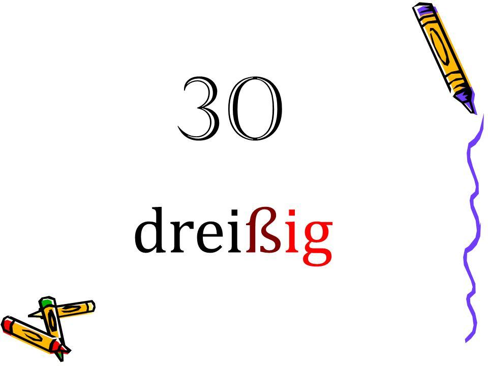 30 dreißig
