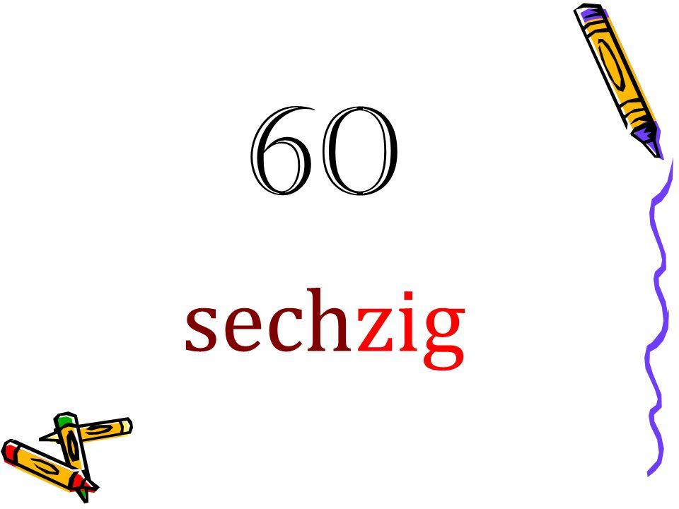 60 sechzig