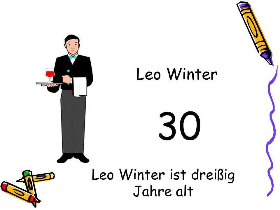 Leo Winter ist dreißig Jahre alt