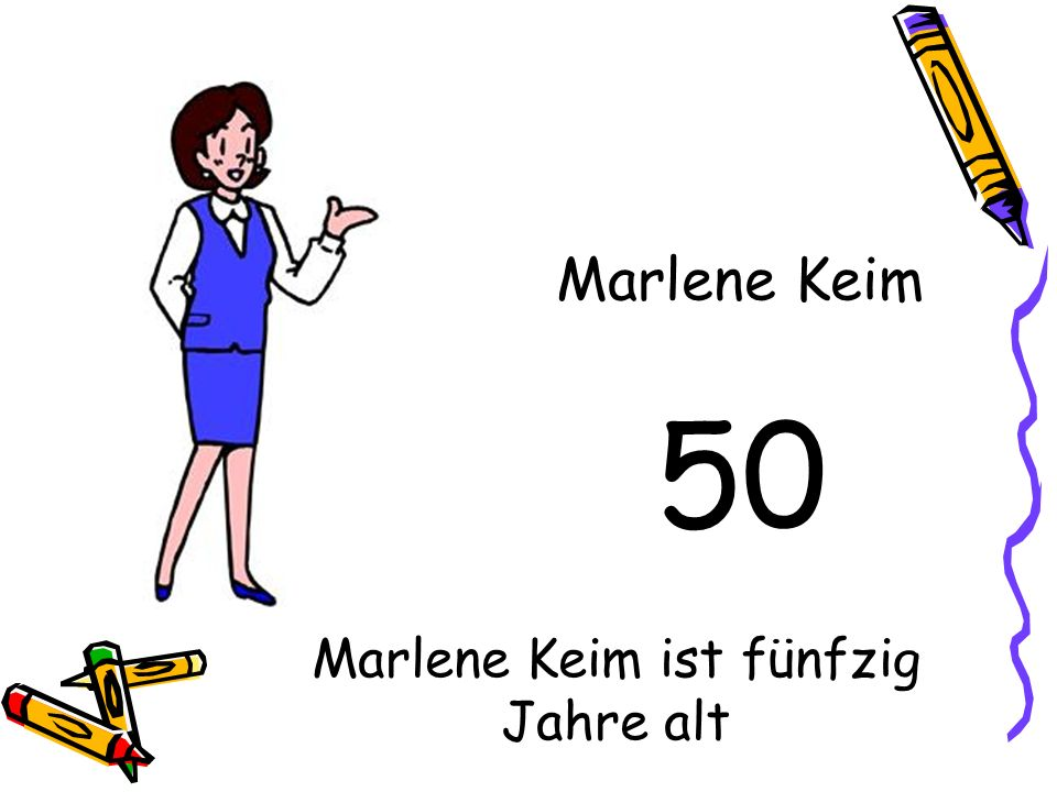 Marlene Keim ist fünfzig Jahre alt