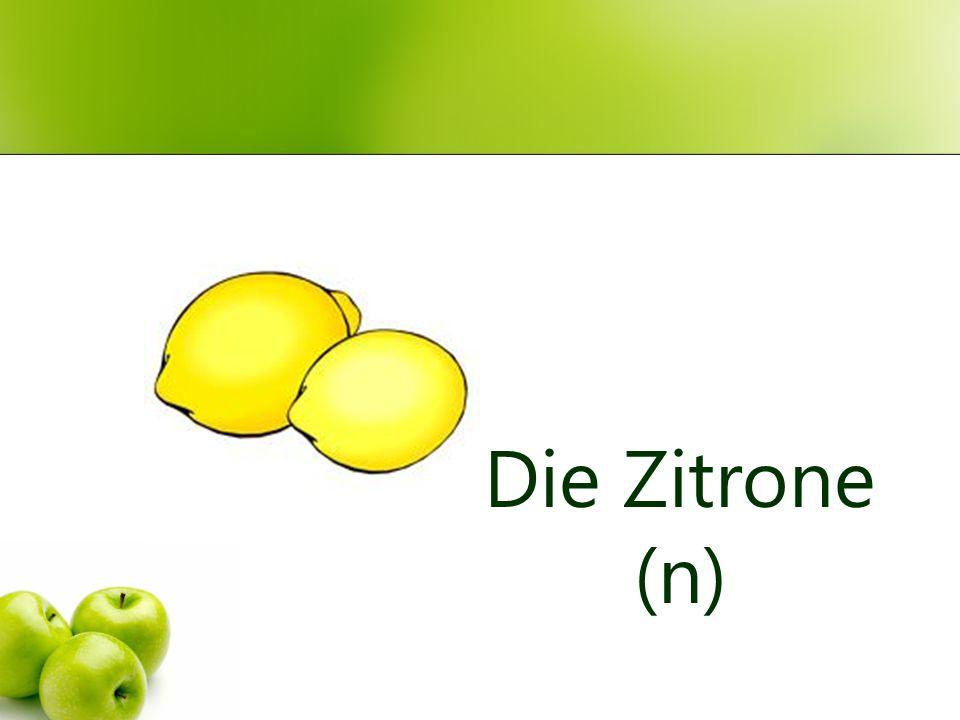 Die Zitrone (n)