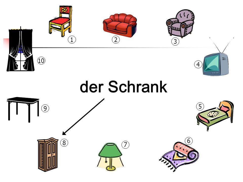 1 2 3 10 4 der Schrank 5 9 6 8 7